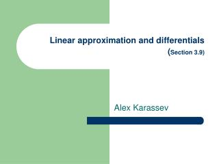 Linear approximation and differentials ( Section 3.9)
