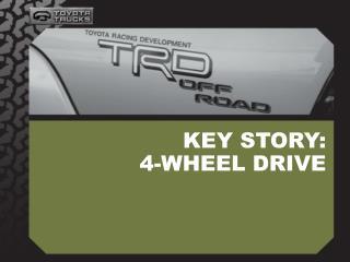 KEY STORY: 4-WHEEL DRIVE
