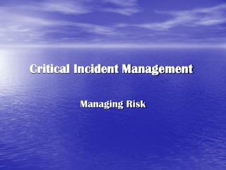 Critical Incident Management