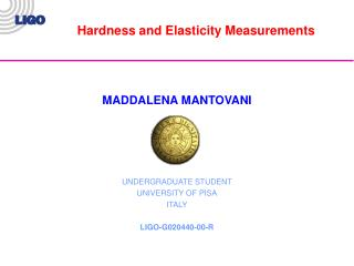 MADDALENA MANTOVANI UNDERGRADUATE STUDENT UNIVERSITY OF PISA ITALY LIGO-G020440-00-R