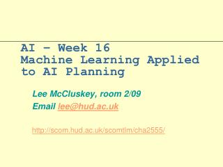 AI – Week 16  Machine Learning Applied to AI Planning