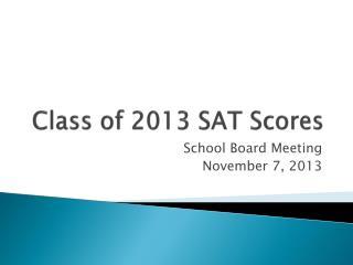 Class of 2013 SAT Scores