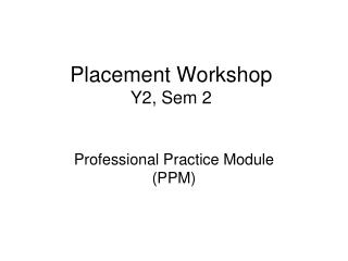 Placement Workshop Y2, Sem 2