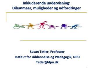 Inkluderende undervisning:  Dilemmaer, muligheder og udfordringer