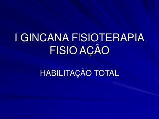 I GINCANA FISIOTERAPIA FISIO AÇÃO