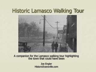 Historic Lamasco Walking Tour