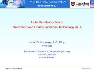 A Gentle Introduction to  Information and  Communications Technology  (ICT)