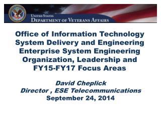 David Cheplick Director , ESE Telecommunications  September 24, 2014