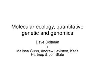 Molecular ecology, quantitative genetic and genomics