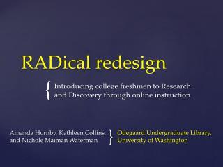 RADical  redesign