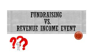Fundraising  vs.  Revenue Income Event