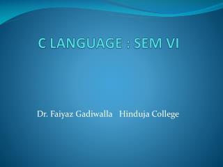 C LANGUAGE : SEM VI