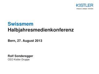 Swissmem  Halbjahresmedienkonferenz Bern, 27 . August 2013