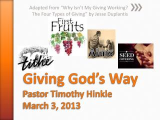 Giving God's Way Pastor Timothy Hinkle March 3, 2013