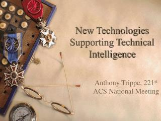 New Technologies Supporting Technical Intelligence