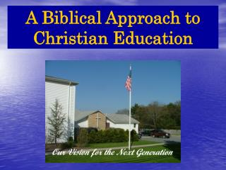 A Biblical Approach to Christian Education