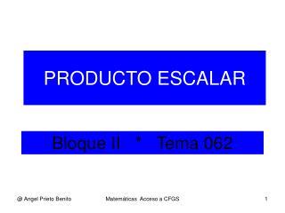 Bloque II   *   Tema 062