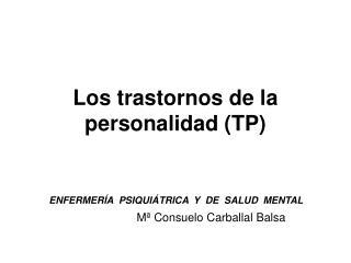 Los trastornos de la personalidad (TP)
