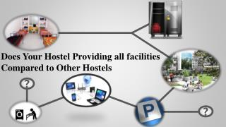 Does Your Hostel Providing all facilities Compared to Other