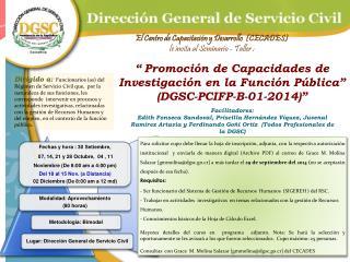 El Centro de Capacitaci�n y Desarrollo  (CECADES) le  invita al  Seminario - Taller :