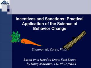 Incentives and Sanctions: Practical Application of the Science of Behavior Change