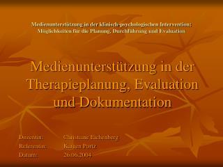 Medienunterst tzung in der klinisch-psychologischen Intervention: M glichkeiten f r die Planung, Durchf hrung und Evalua