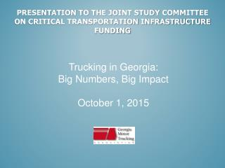 Presentation to the Joint Study committee on Critical Transportation Infrastructure Funding