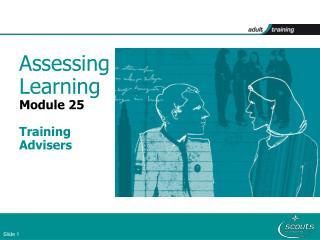 Assessing Learning Module 25 Training  Advisers