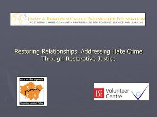 Restoring Relationships: Addressing Hate Crime Through Restorative Justice