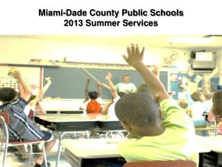 Miami-Dade County Public Schools 2013 Summer Services