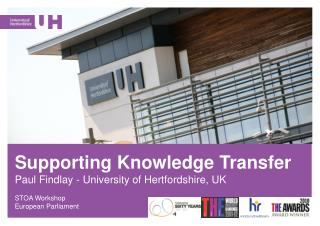 Supporting Knowledge Transfer Paul Findlay - University of Hertfordshire, UK STOA Workshop