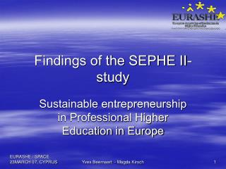 Findings of the SEPHE II-study