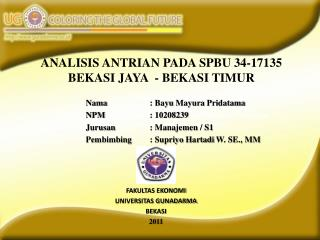 Nama :  Bayu Mayura Pridatama NPM: 10208239 Jurusan  :  Manajemen  / S1