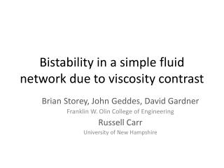 Bistability in a simple fluid network due to viscosity contrast