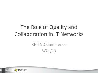 The Role of Quality and Collaboration in IT Networks
