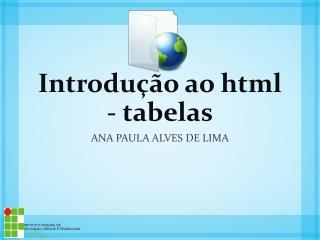Introdução ao  html -  tabelas
