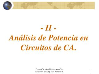- II - Análisis de Potencia en Circuitos de CA.