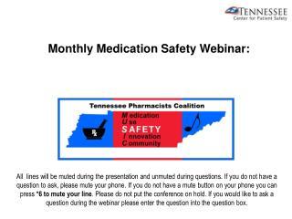 Monthly Medication Safety Webinar :