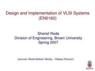 Design and Implementation of VLSI Systems (EN0160)