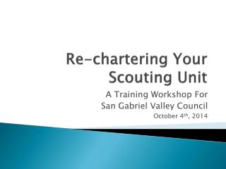 Re-chartering Your Scouting Unit
