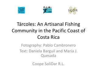 Tárcoles:  An Artisanal Fishing Community  in  the Pacific Coast  of Costa Rica