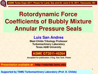 Luis San Andres Mast-Childs Tribology Professor Turbomachinery Laboratory Texas AM University
