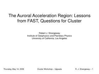 The Auroral Acceleration Region: Lessons from FAST, Questions for Cluster