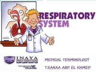 MEDICAL TERMINOLOGY T.sanaa abd  el  hamed
