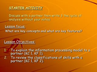 STARTER ACTIVITY Discuss with a partner then write 3 the cycle of analysis without your notes.