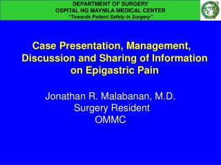 Case Presentation, Management, Discussion and Sharing of Information on  Epigastric  Pain