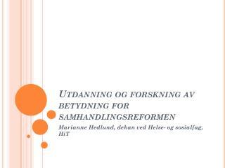 Utdanning og forskning av betydning for samhandlingsreformen