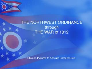 THE NORTHWEST ORDINANCE through THE WAR of 1812