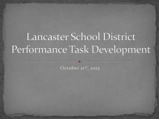 Lancaster School District Performance Task Development