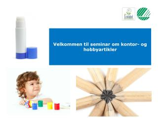 Velkommen til seminar  om  kontor- og hobbyartikler